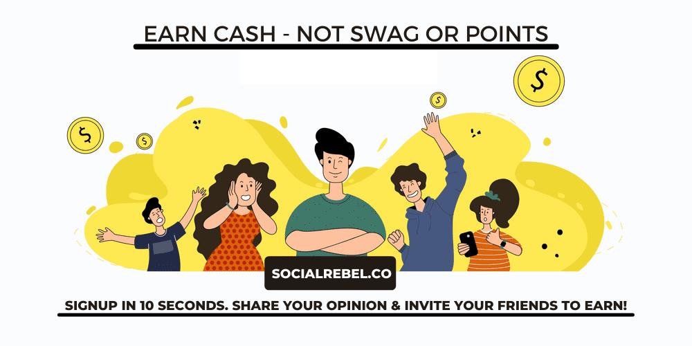 SocialRebel - Earn Cash, Not Swag OR Points   Social Earning Network